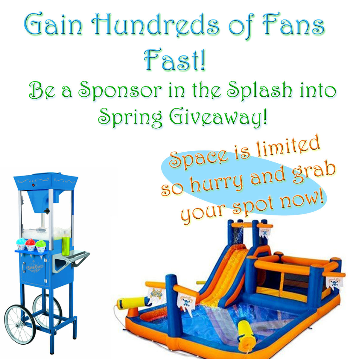 Gain Hundreds of Fans Fast! Be a Sponsor in the Splash Into Spring Event!