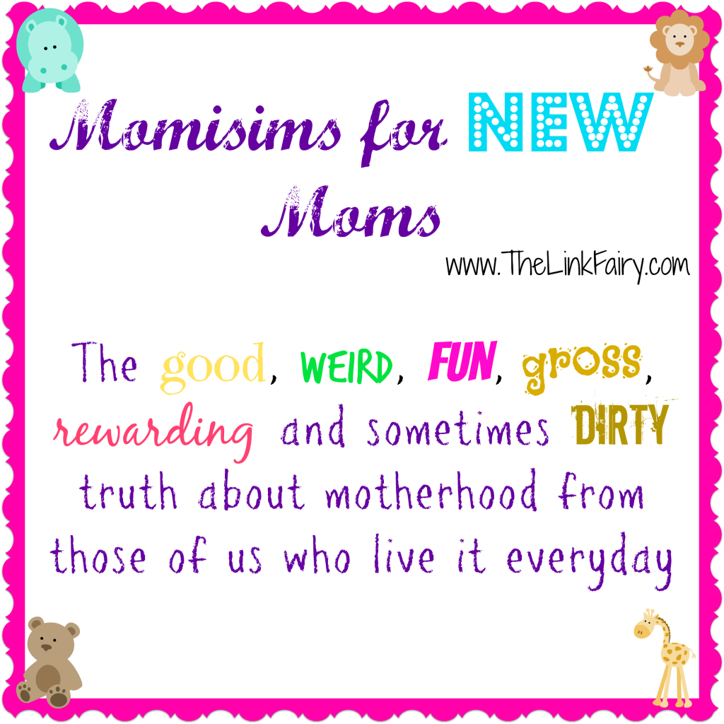 Momisims for new moms - advice from seasoned moms to new ones