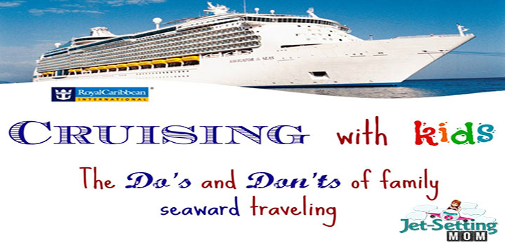 Cruising with kids: The do's and don'ts on board and off