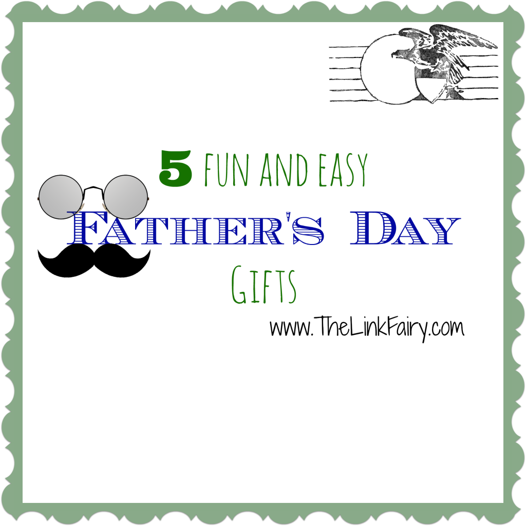5 fun and easy Father's Day Gifts