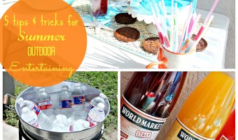 5 easy tips and tricks for Summer outdoor entertaining! #SummerGetaway