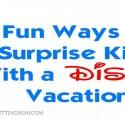 5 Creative ways to surprise kids with a Disney vacation! #Disney #Travel #DisneyVacation #SwanDolphin