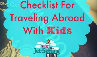 A Parent's Checklist For Traveling Abroad With Kids. #travel #familytravel