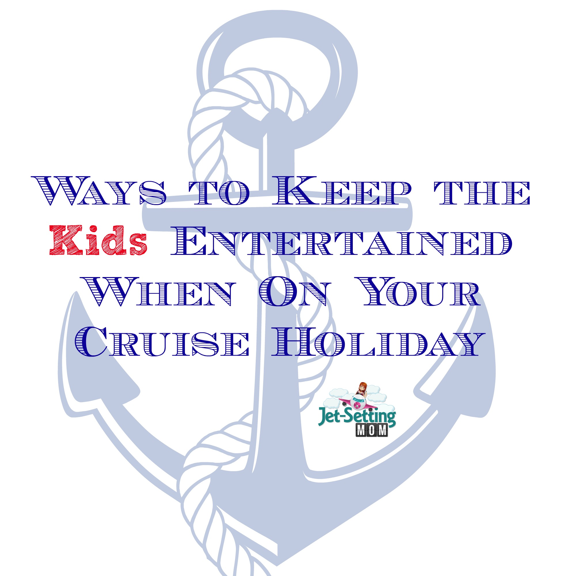 Ways To Keep The Kids Entertained When On Your Cruise Holiday