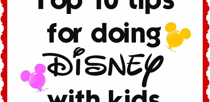 10 BIG tips for doing #Disney with kids!  #travel #kids #traveltips