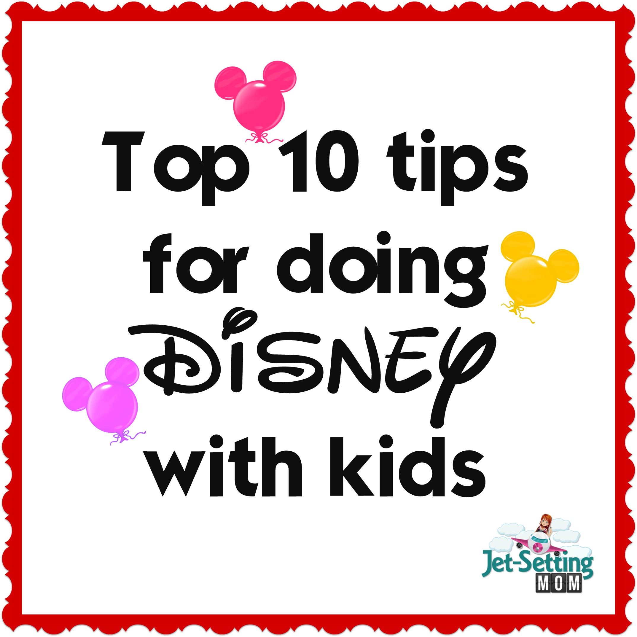 Top 10 Tips for doing Disney with kids!