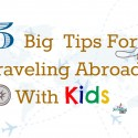 5 big tips for traveling abroad with kids