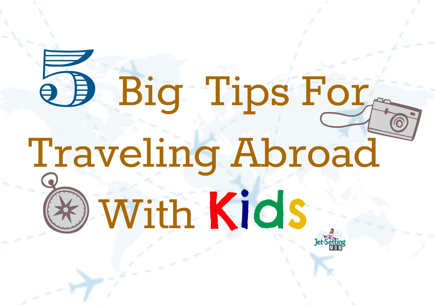 5 big tips for traveling abroad with kids. #travel #familytravel #familyadventures #kids #kidstravel #traveltips #kidtraveltips #internationaltravel #flyingwithkids