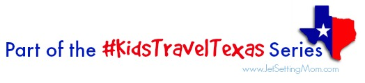 #KidsTravelTexas on Jetsettingmom.com